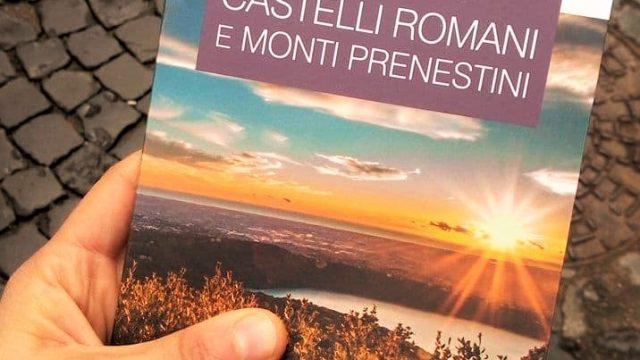 La nuova guida dei Castelli Romani e Monti Prenestini
